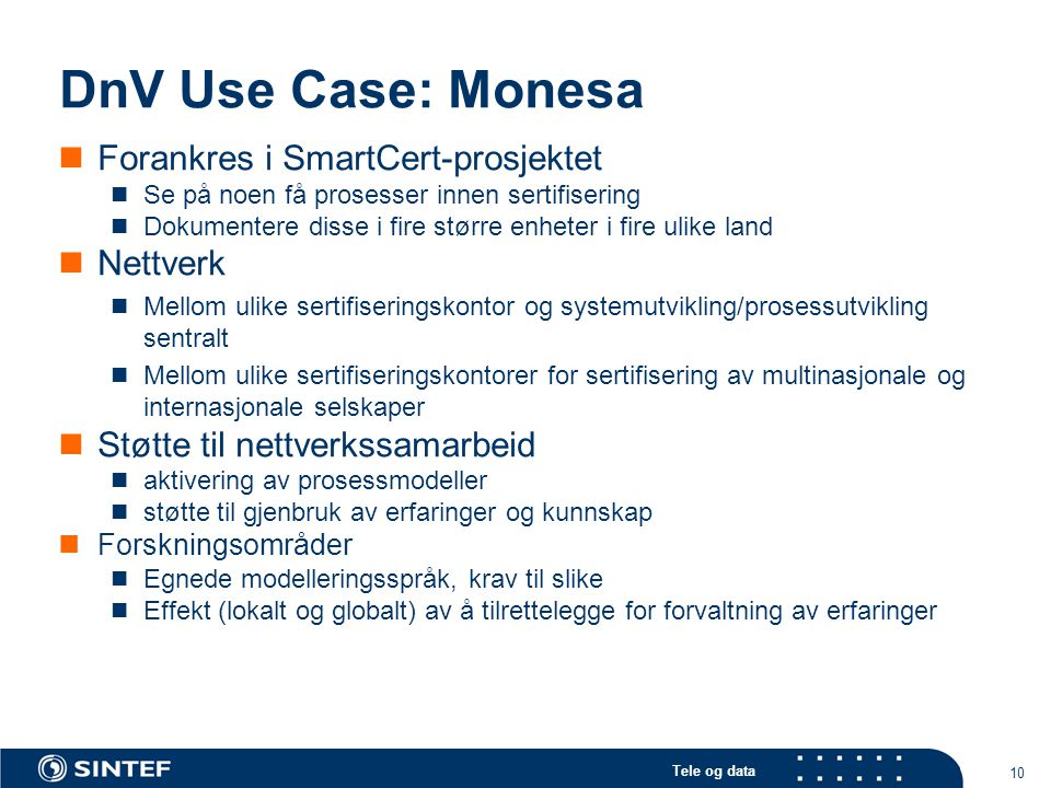 DnV Use Case: Monesa Forankres i SmartCert-prosjektet Nettverk