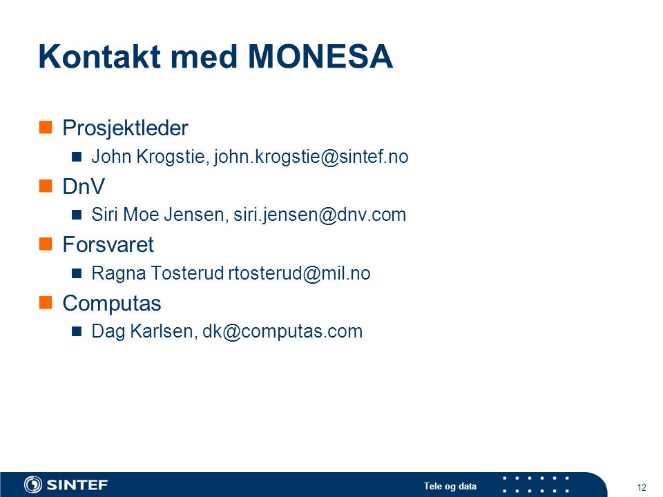 Kontakt med MONESA Prosjektleder DnV Forsvaret Computas