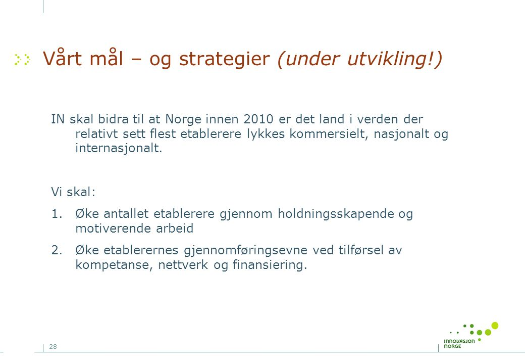 Vårt mål – og strategier (under utvikling!)