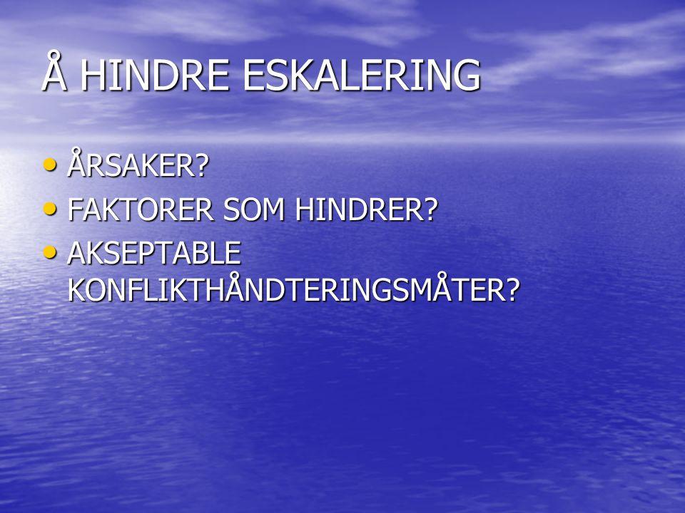 Å HINDRE ESKALERING ÅRSAKER FAKTORER SOM HINDRER