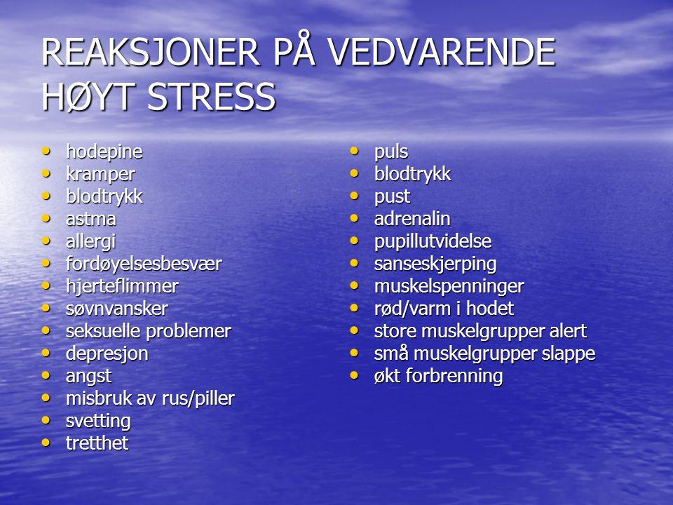 REAKSJONER PÅ VEDVARENDE HØYT STRESS