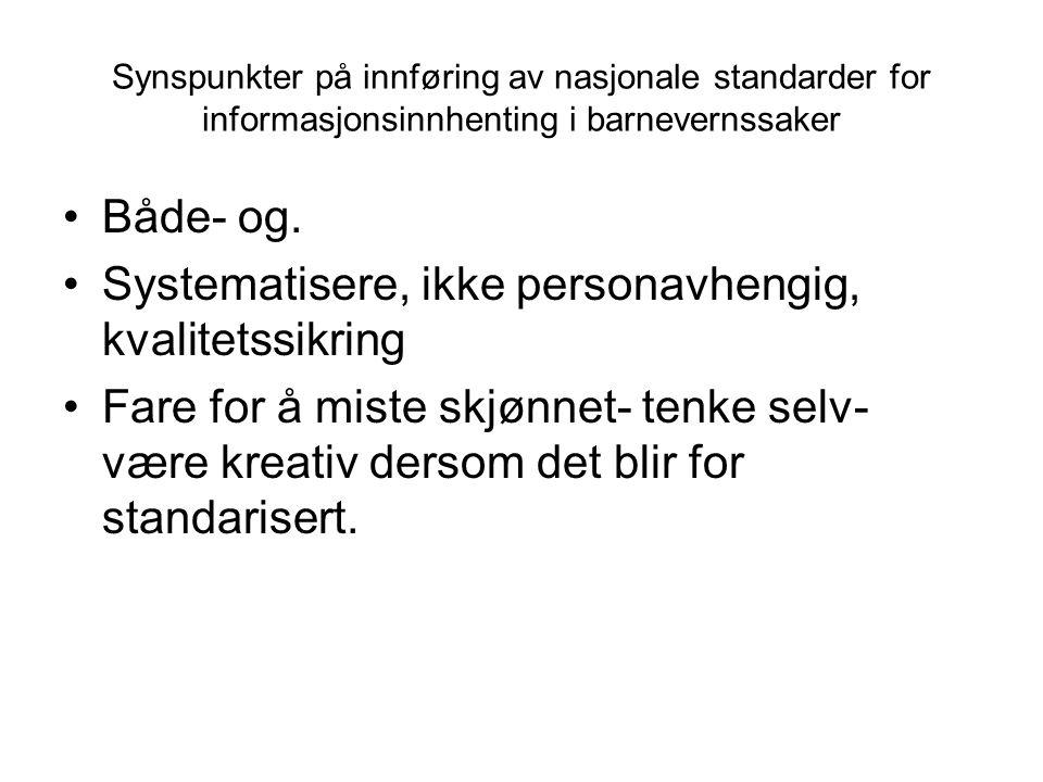 Systematisere, ikke personavhengig, kvalitetssikring