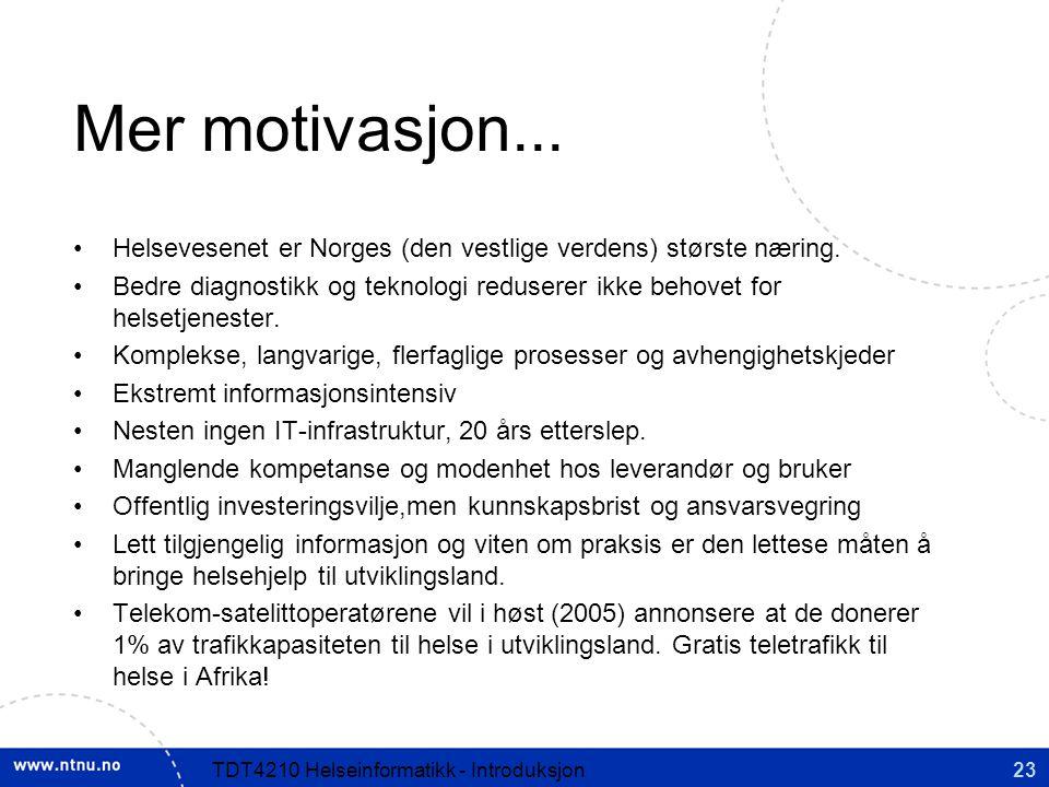 Mer motivasjon... Helsevesenet er Norges (den vestlige verdens) største næring.