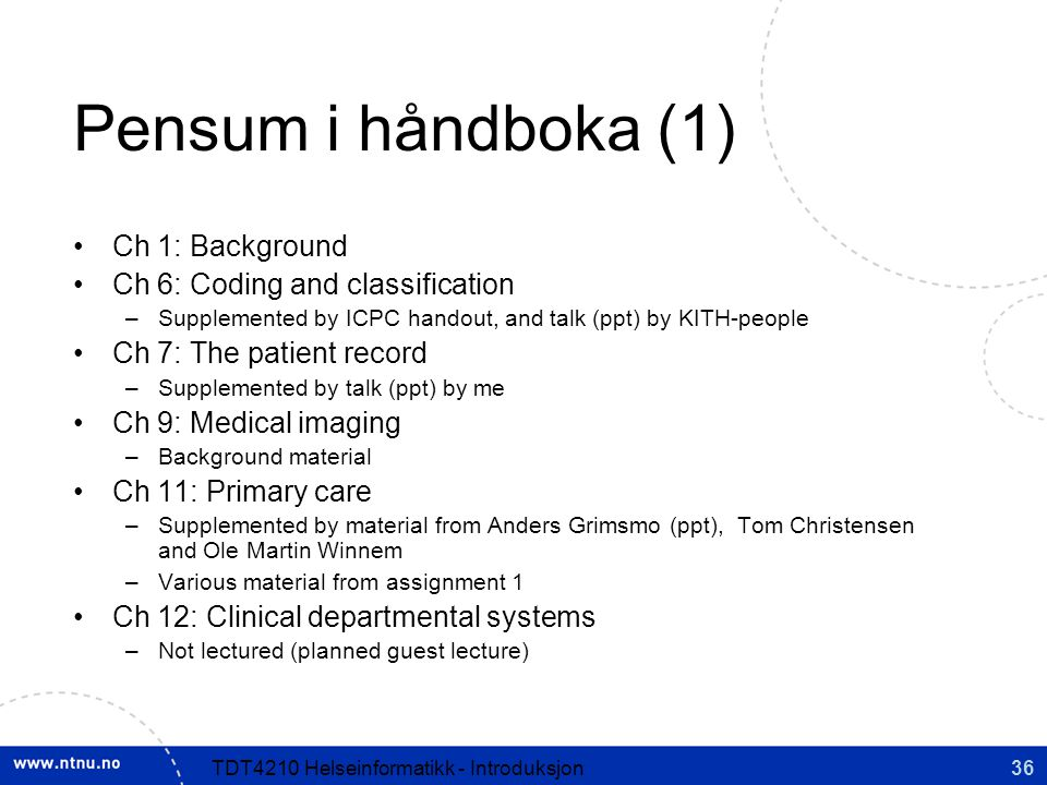 Pensum i håndboka (1) Ch 1: Background Ch 6: Coding and classification