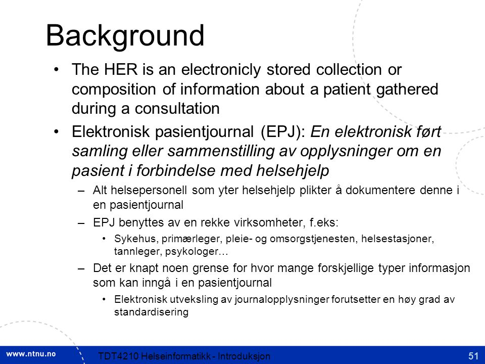 Background The HER is an electronicly stored collection or composition of information about a patient gathered during a consultation.