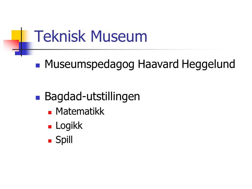 Teknisk Museum Museumspedagog Haavard Heggelund Bagdad-utstillingen