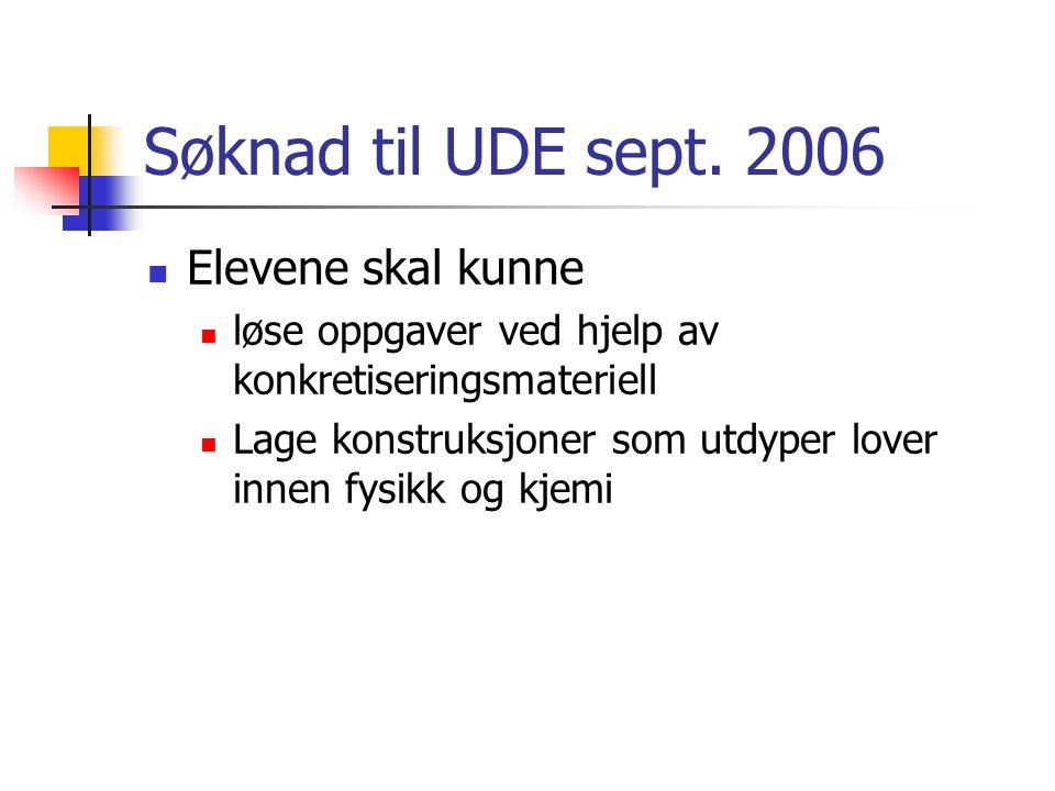 Søknad til UDE sept. 2006 Elevene skal kunne