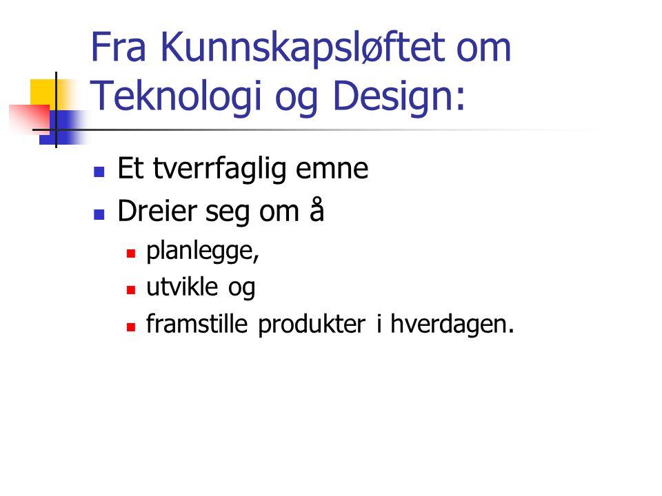 Fra Kunnskapsløftet om Teknologi og Design: