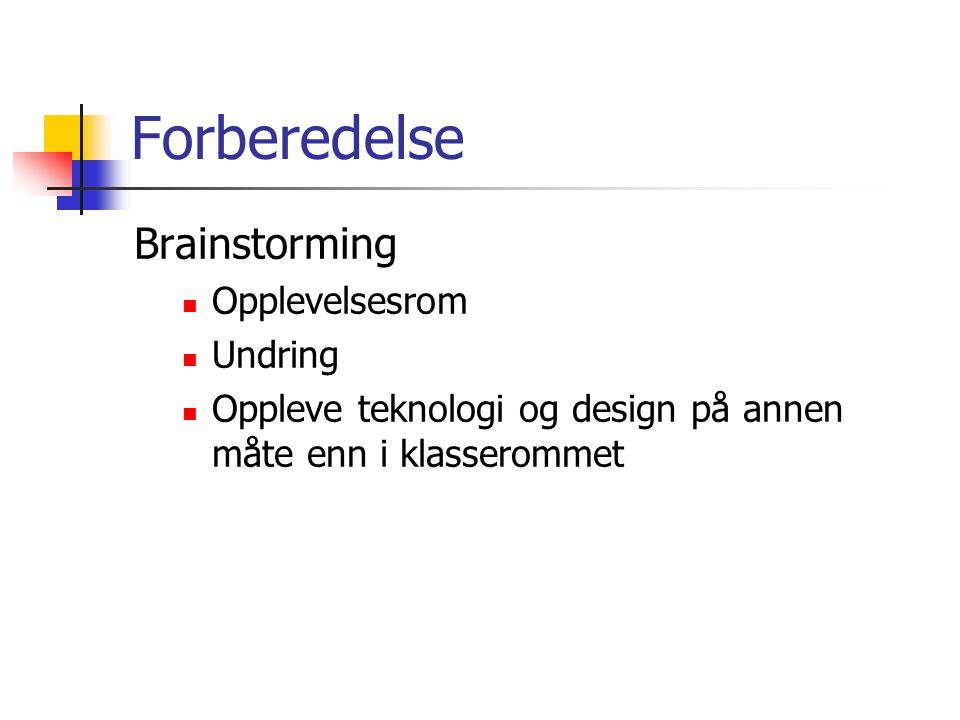 Forberedelse Brainstorming Opplevelsesrom Undring