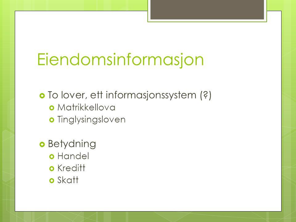 Eiendomsinformasjon To lover, ett informasjonssystem ( ) Betydning