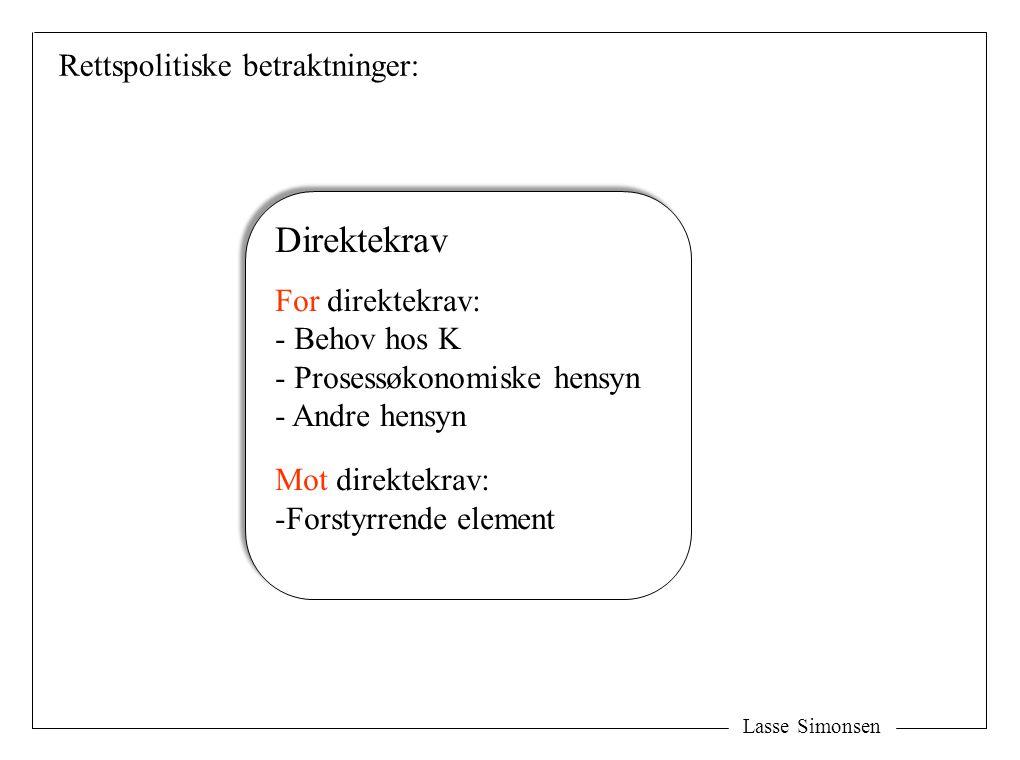 Direktekrav Rettspolitiske betraktninger: For direktekrav: Behov hos K