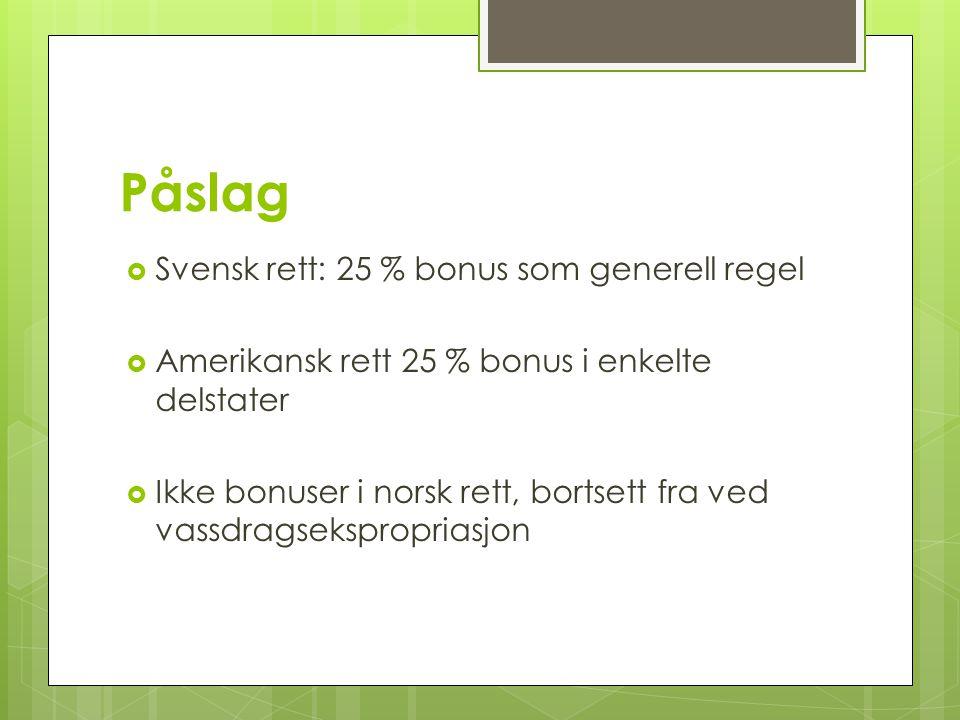 Påslag Svensk rett: 25 % bonus som generell regel