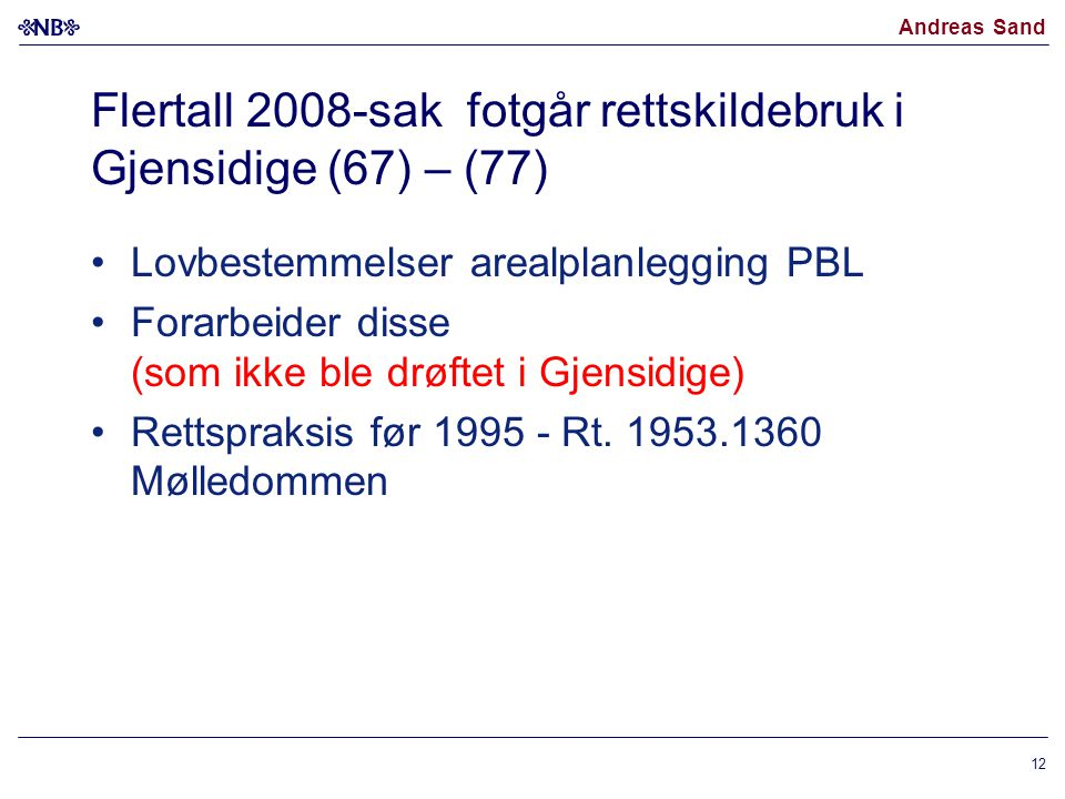 Flertall 2008-sak fotgår rettskildebruk i Gjensidige (67) – (77)