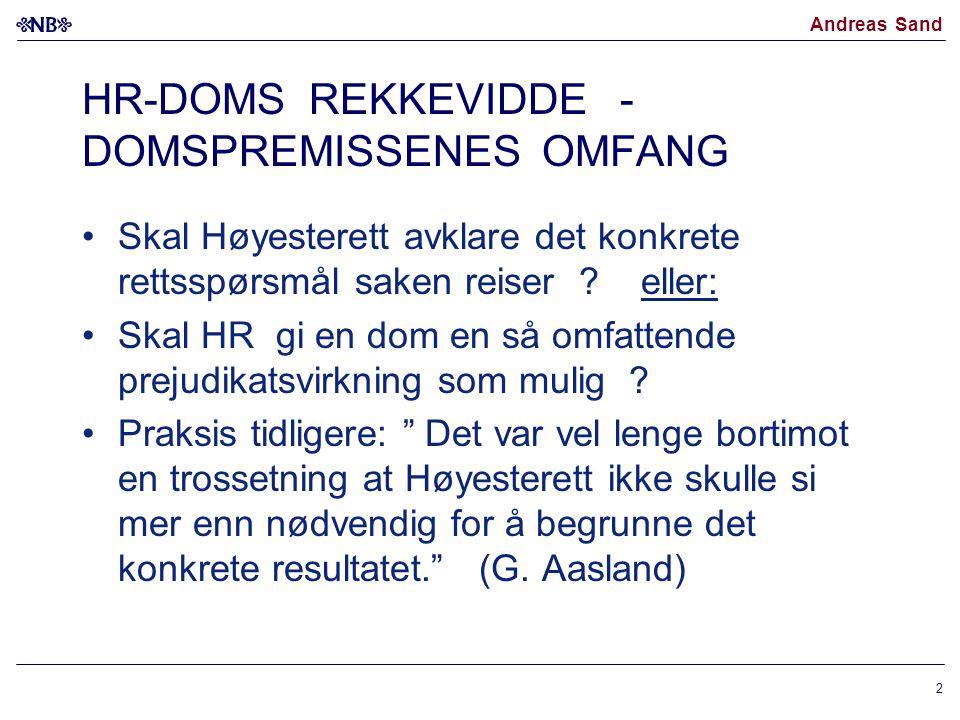 HR-DOMS REKKEVIDDE - DOMSPREMISSENES OMFANG