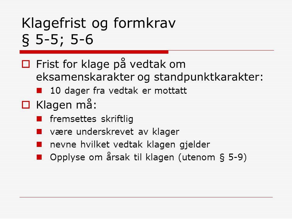 Klagefrist og formkrav § 5-5; 5-6