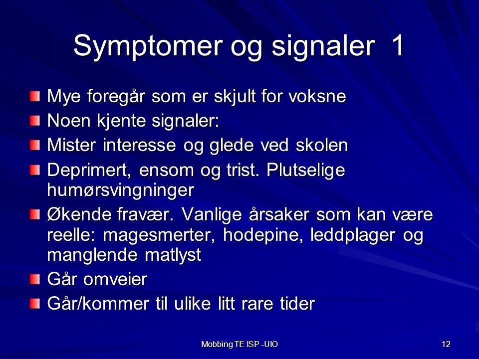 Symptomer og signaler 1 Mye foregår som er skjult for voksne