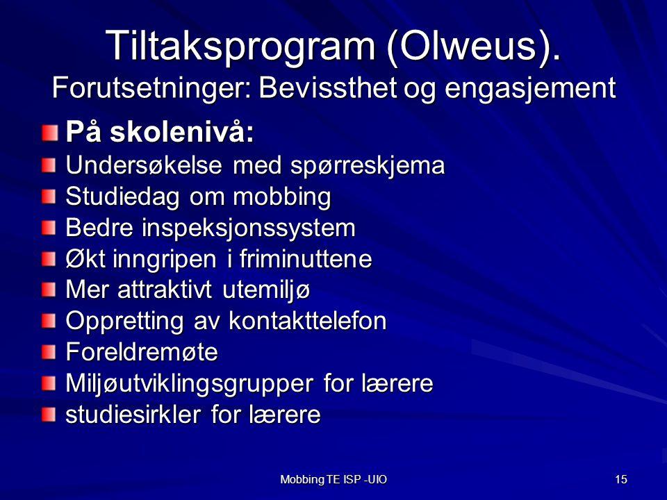 Tiltaksprogram (Olweus). Forutsetninger: Bevissthet og engasjement