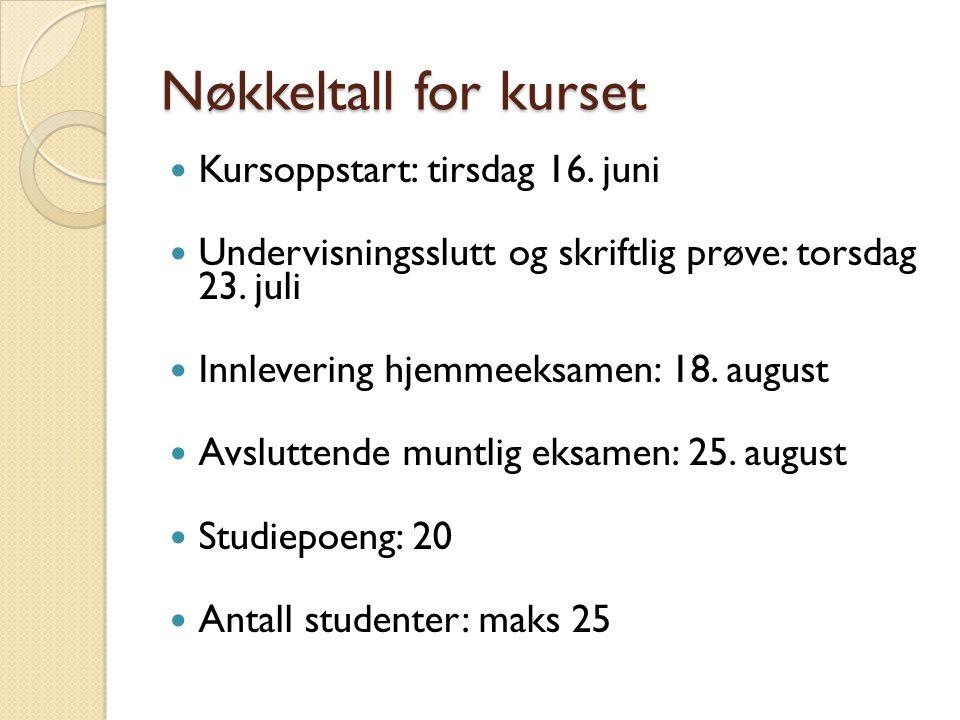 Nøkkeltall for kurset Kursoppstart: tirsdag 16. juni