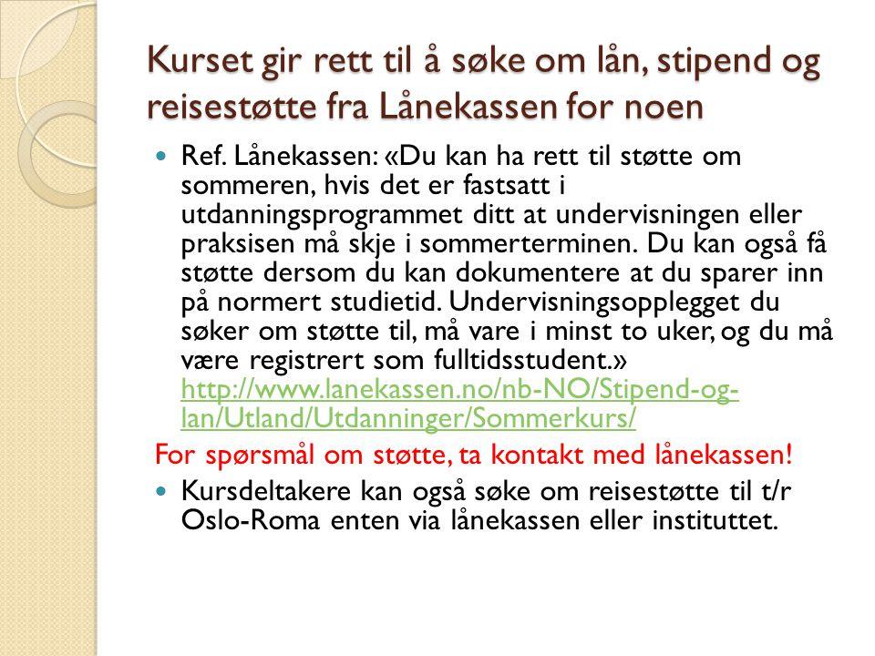 Kurset gir rett til å søke om lån, stipend og reisestøtte fra Lånekassen for noen