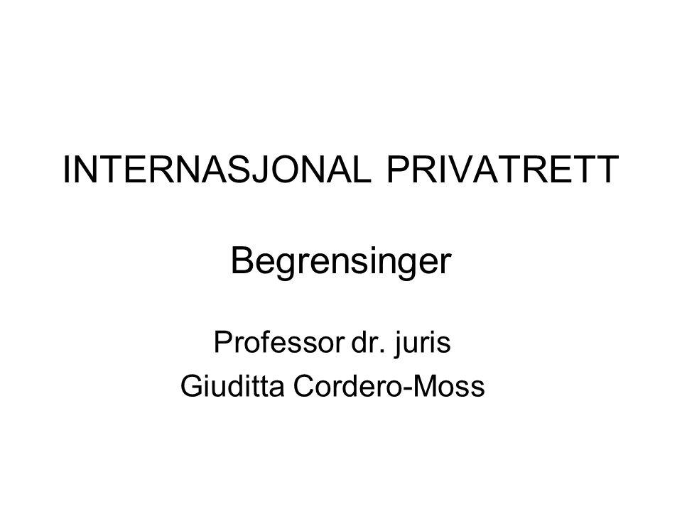 INTERNASJONAL PRIVATRETT Begrensinger