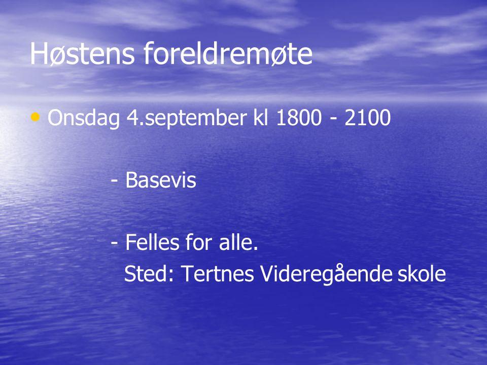 Høstens foreldremøte Onsdag 4.september kl 1800 - 2100 - Basevis