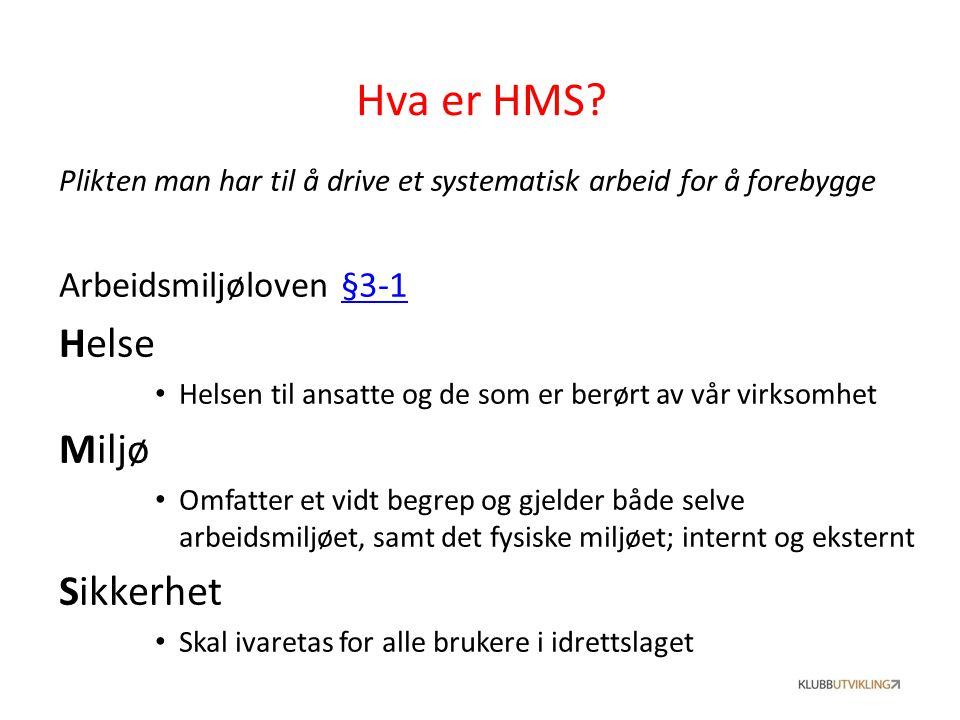 Hva er HMS Helse Miljø Sikkerhet Arbeidsmiljøloven §3-1