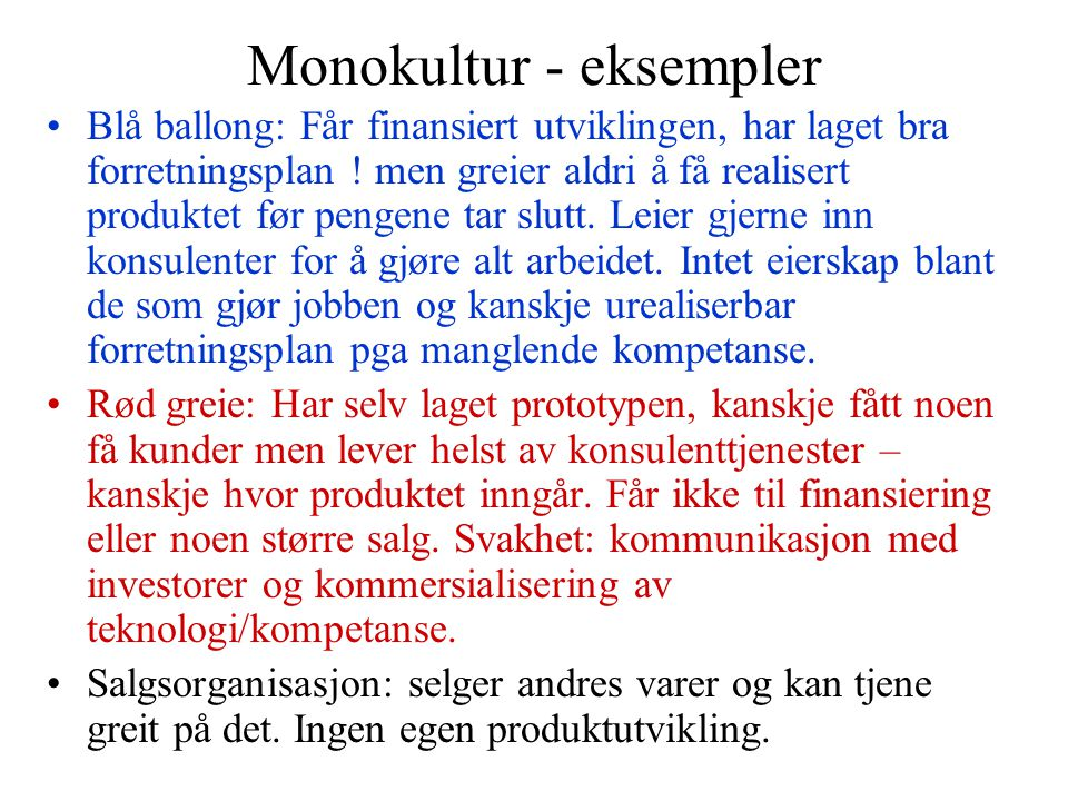 Monokultur - eksempler