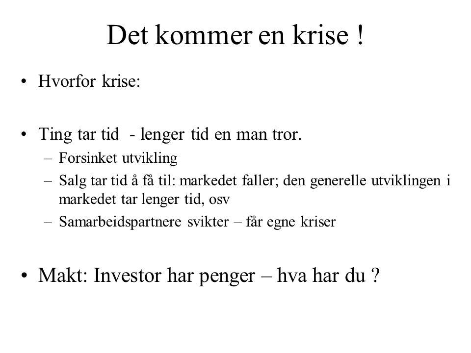 Det kommer en krise ! Makt: Investor har penger – hva har du