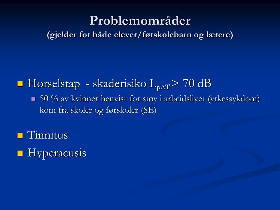 Problemområder (gjelder for både elever/førskolebarn og lærere)