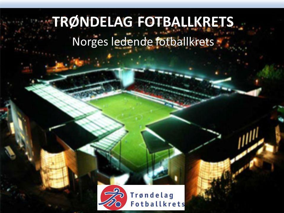 TRØNDELAG FOTBALLKRETS Norges ledende fotballkrets