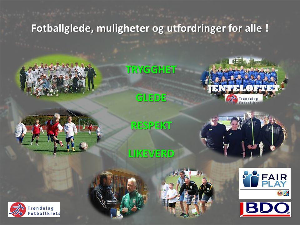 Fotballglede, muligheter og utfordringer for alle !