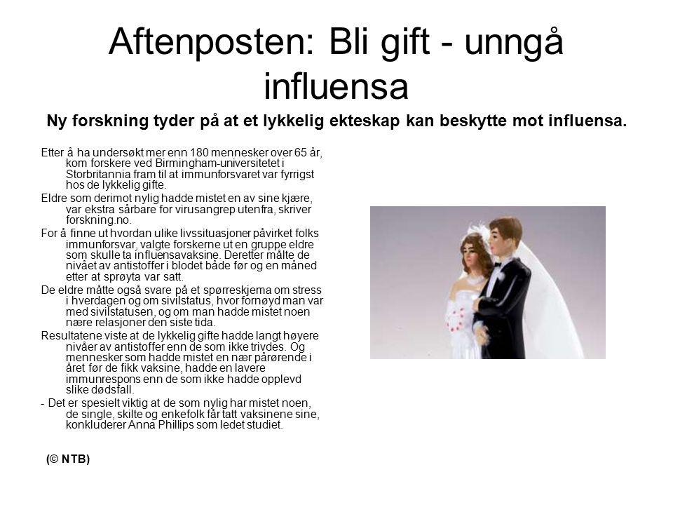 Aftenposten: Bli gift - unngå influensa