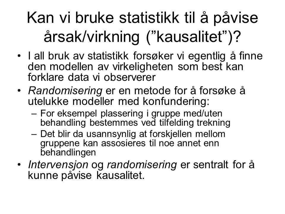 Kan vi bruke statistikk til å påvise årsak/virkning ( kausalitet )