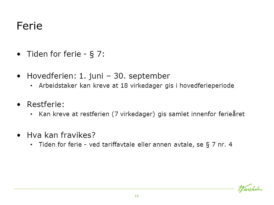 Ferie Tiden for ferie - § 7: Hovedferien: 1. juni – 30. september