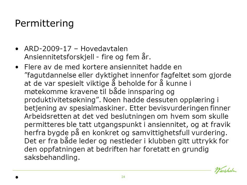 Permittering ARD-2009-17 – Hovedavtalen Ansiennitetsforskjell - fire og fem år.