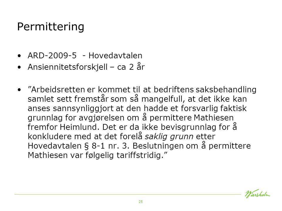 Permittering ARD-2009-5 - Hovedavtalen Ansiennitetsforskjell – ca 2 år