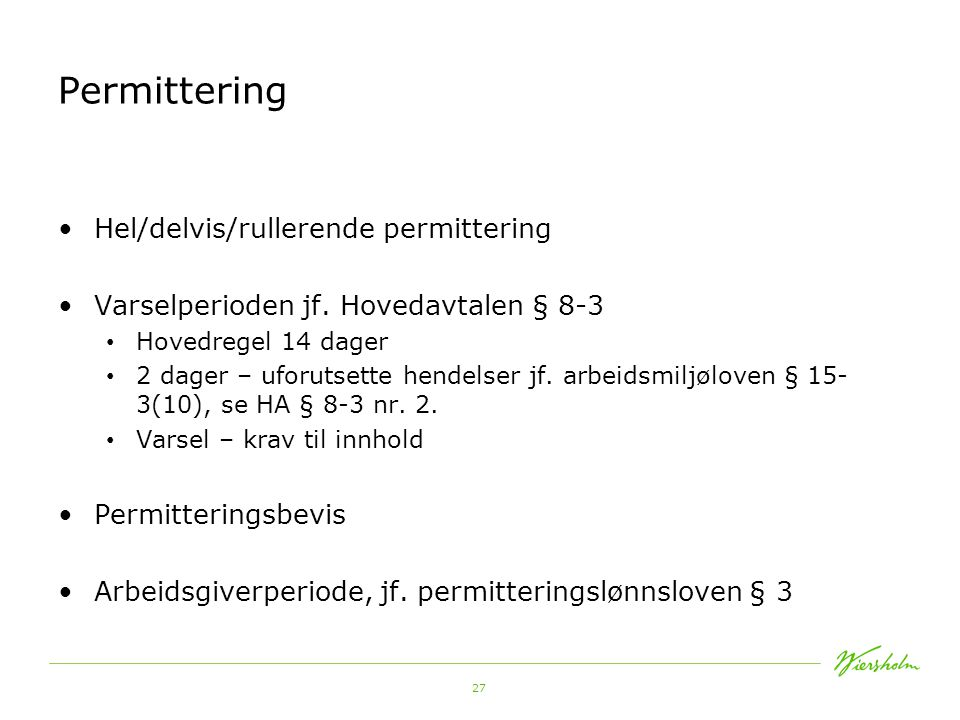 Permittering Hel/delvis/rullerende permittering