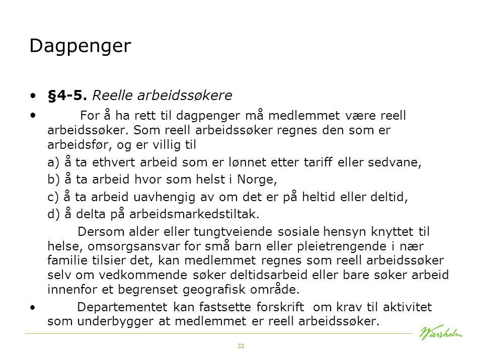 Dagpenger §4-5. Reelle arbeidssøkere