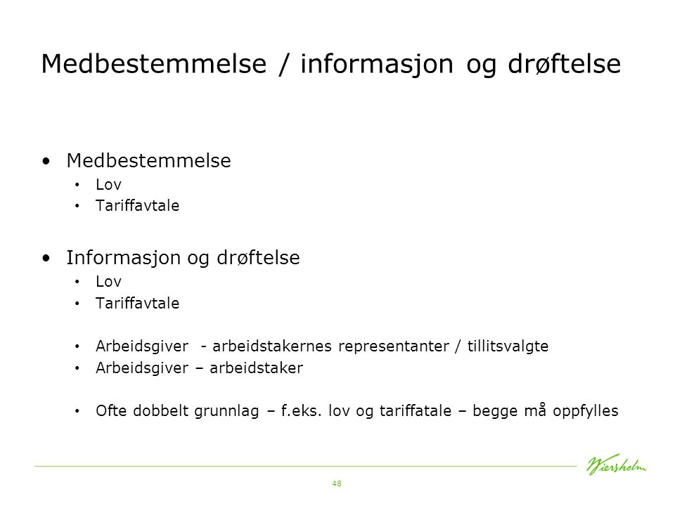Medbestemmelse / informasjon og drøftelse