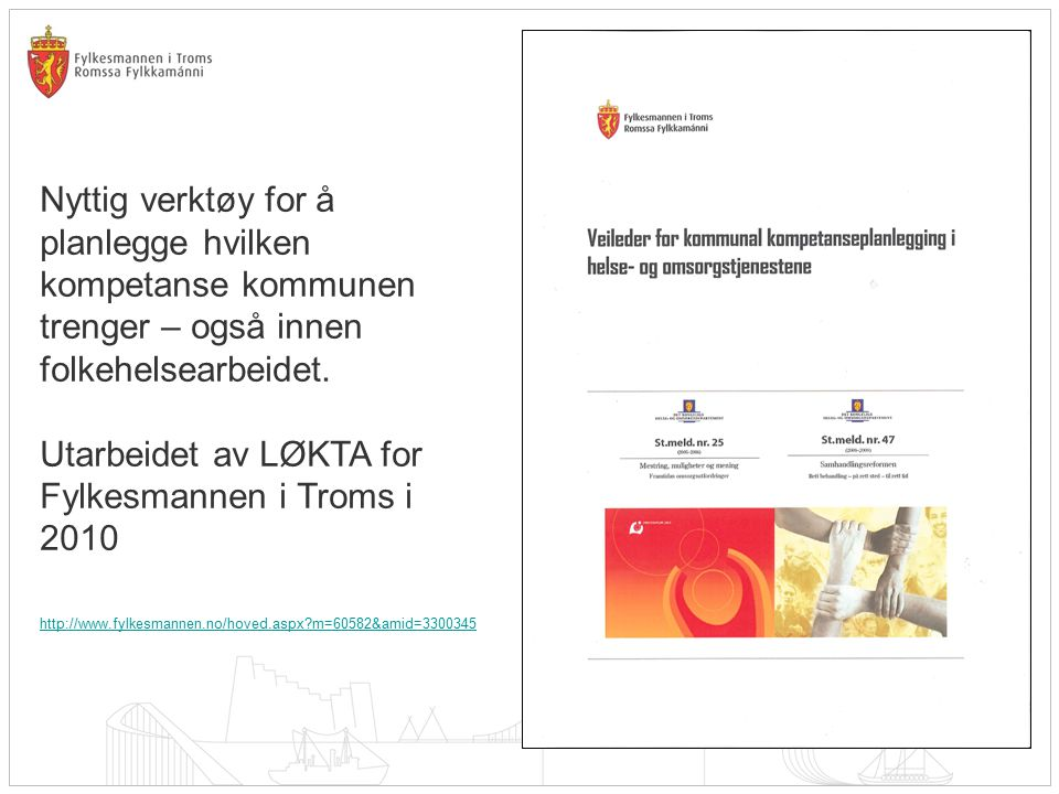 Utarbeidet av LØKTA for Fylkesmannen i Troms i 2010