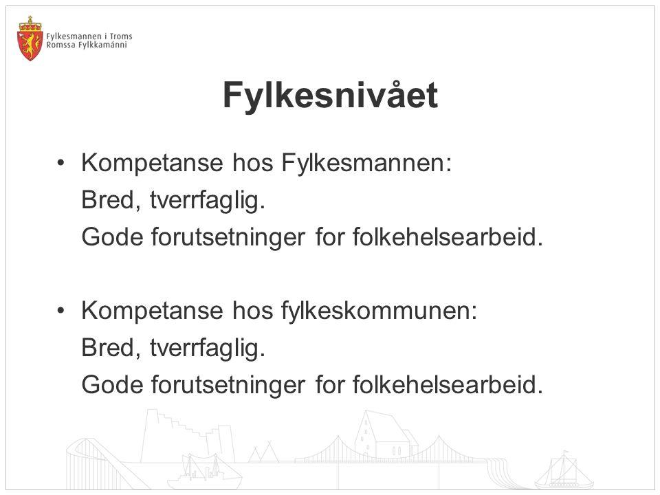 Fylkesnivået Kompetanse hos Fylkesmannen: Bred, tverrfaglig.