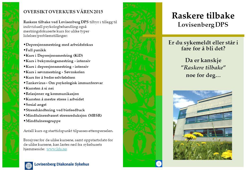 Raskere tilbake Lovisenberg DPS