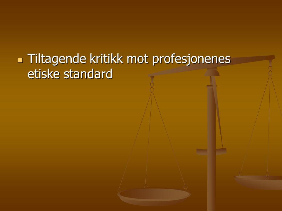 Tiltagende kritikk mot profesjonenes etiske standard