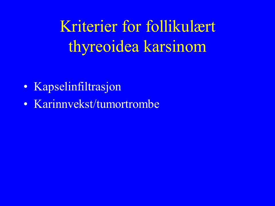 Kriterier for follikulært thyreoidea karsinom