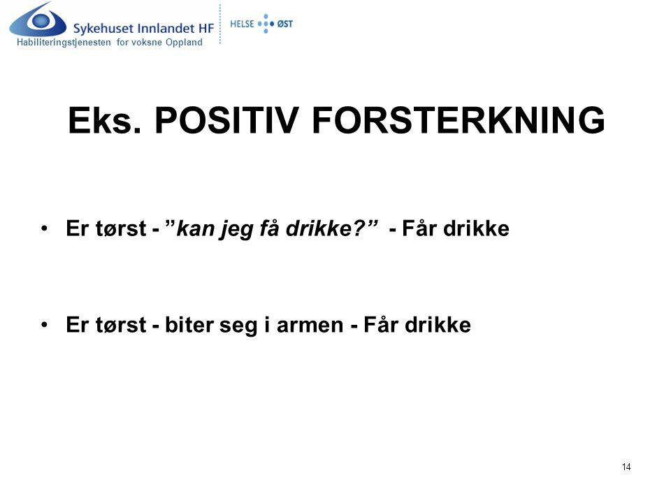 Eks. POSITIV FORSTERKNING