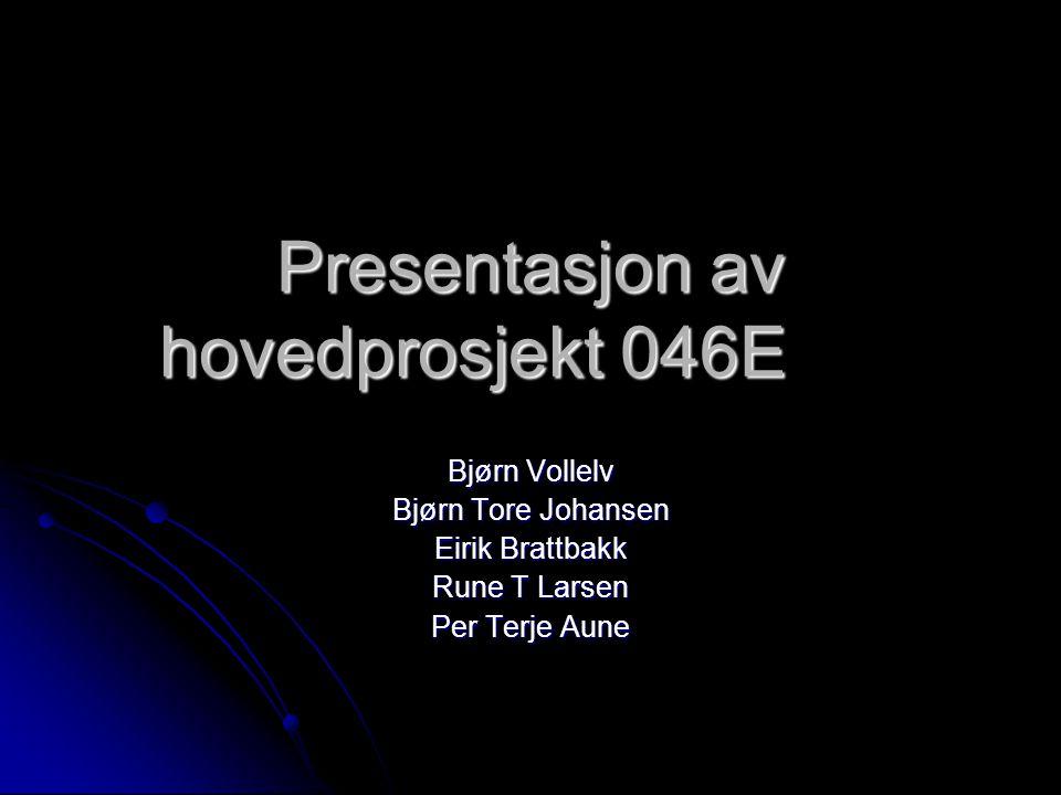 Presentasjon av hovedprosjekt 046E