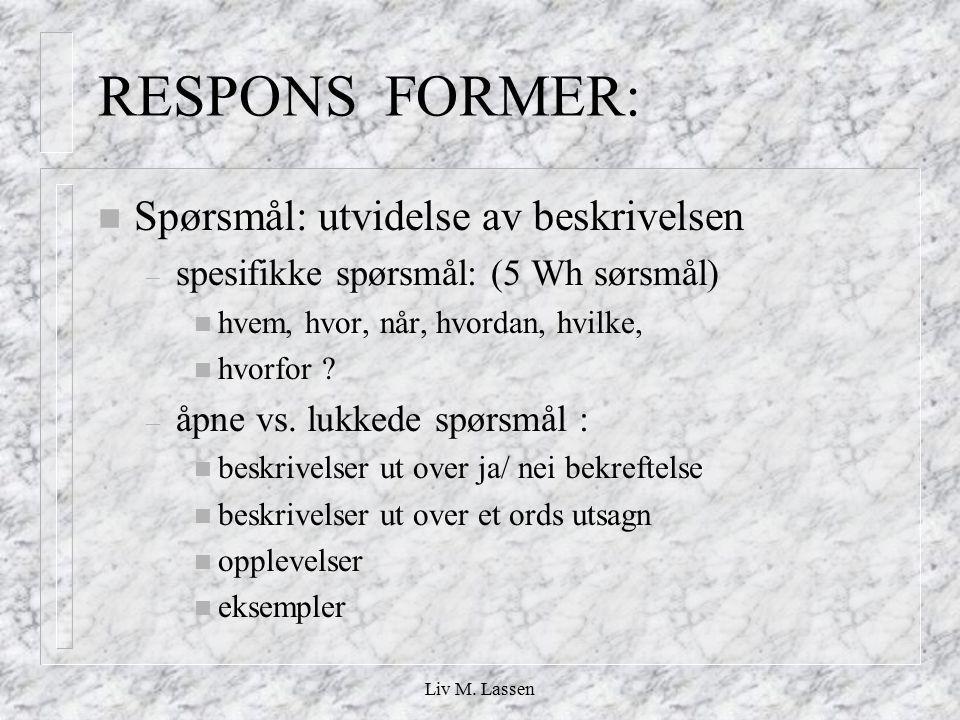 RESPONS FORMER: Spørsmål: utvidelse av beskrivelsen