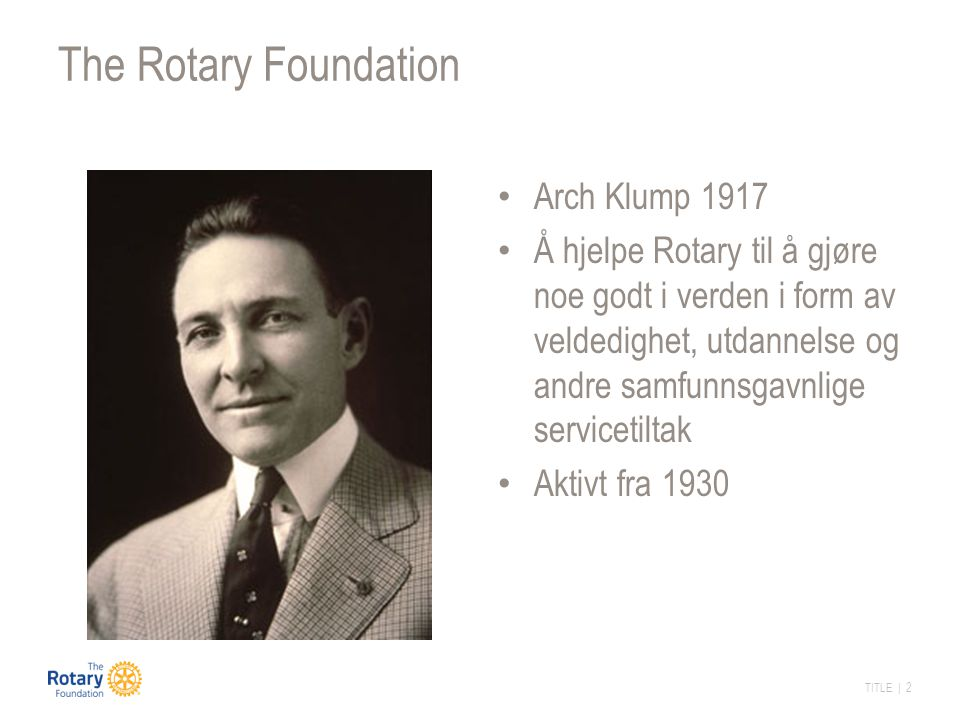 The Rotary Foundation Arch Klump 1917