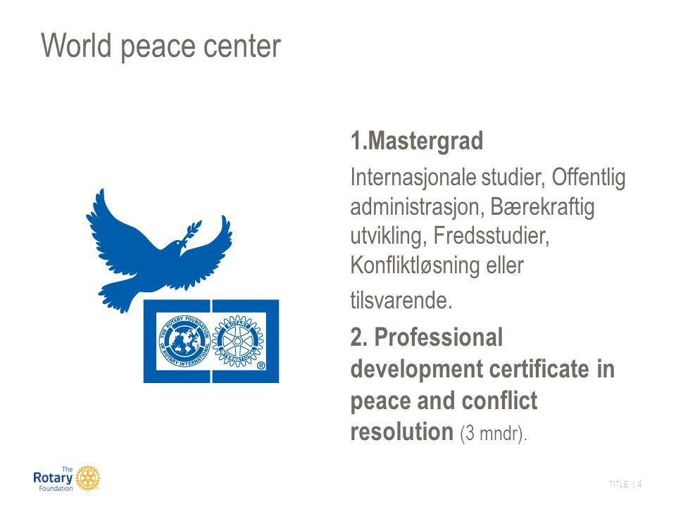 World peace center 1.Mastergrad