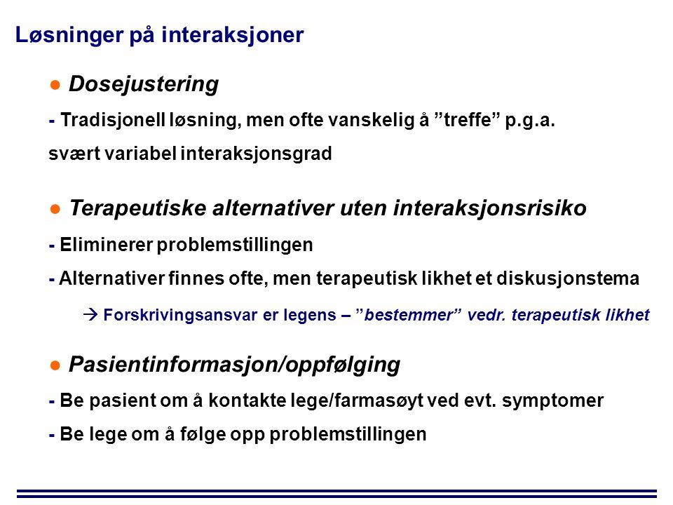 Løsninger på interaksjoner ● Dosejustering